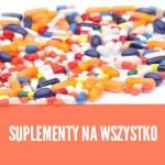 suplementy – czy musisz je brać?
