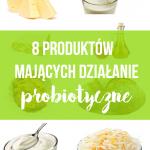 8 produktów działających probiotycznie